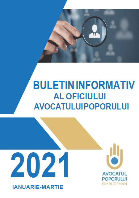 Buletinul Informativ al Oficiului Avocatului Poporului (ianuarie-martie 2021)