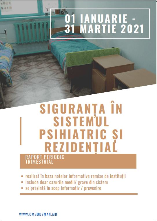 Siguranța în sistemul psihiatric și rezidențial în perioada ianuarie – martie 2021